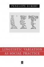 Penelope Eckert Language Variation as Social Practice