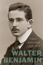 Benjamin, Walter Early Writings, 1910-1917