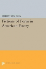 Cushman, Stephen Fictions of Form in American Poetry