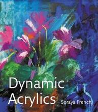 French, Soraya Dynamic Acrylics