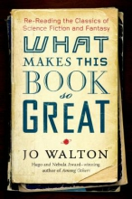 Walton, Jo What Makes This Book So Great