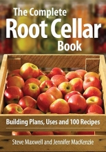 Maxwell, Steve The Complete Root Cellar Book