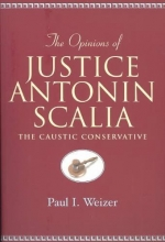 Weizer, Paul I. The Opinions of Justice Antonin Scalia