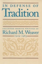 Weaver, Richard M. In Defense of Tradition