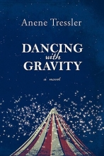 Tressler, Anene Dancing with Gravity