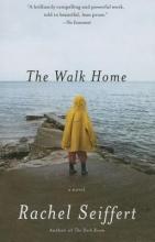Seiffert, Rachel The Walk Home