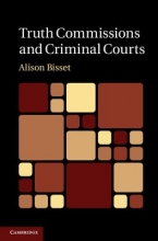 Bisset, Alison Truth Commissions and Criminal Courts