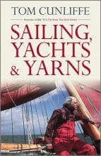 Tom Cunliffe Sailing, Yachts & Yarns