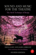 Kaye, Deena,   Lebrecht, James Sound and Music for the Theatre
