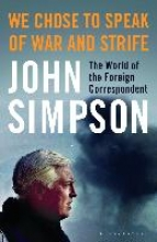 Simpson, John We Chose to Speak of War and Strife