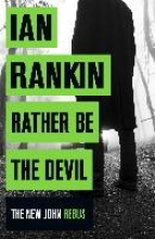 Rankin, Ian Rather Be the Devil