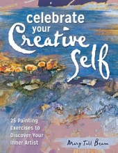 Mary Todd Beam Celebrate Your Creative Self [new-in-paperback]