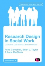 Anne Campbell,   Brian J. Taylor,   Aisling Monds-Watson,   Anne McGlade Research Design in Social Work
