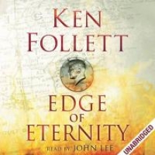 Follett, Ken Century 3. Edge of Eternity