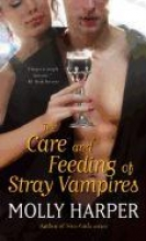 Harper, Molly The Care and Feeding of Stray Vampires
