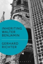 Richter, Gerhard Inheriting Walter Benjamin