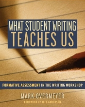 Mark Overmeyer What Student Writing Teaches Us