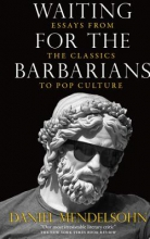 Mendelsohn, Daniel Waiting for the Barbarians