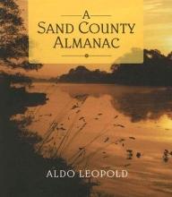 Leopold, Aldo A Sand County Almanac