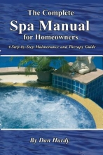 Hardy, Dan The Complete Spa Manual for Homeowners