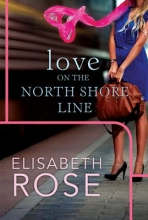 Rose, Elisabeth Love on the North Shore Line