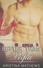 Mathews, Kristina Better Than Perfect