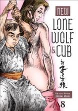 Koike, Kazuo New Lone Wolf & Cub 8