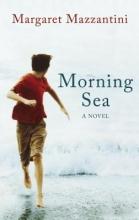 Mazzantini, Margaret Morning Sea