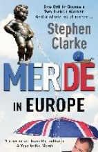 Clarke, Stephen Merde in Europe