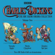 Dickens, Charles Charles Dickens - The BBC Radio Drama Productions: Volume 2