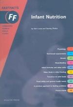 Alan Lucas,   Stanley Zlotkin Fast Facts: Infant Nutrition
