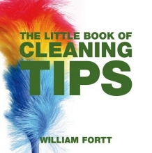Fortt, William The Little Book of Cleaning Tips