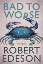 Edeson, Robert Bad to Worse