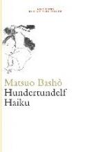 Bashô, Matsuo Hundertundelf Haiku