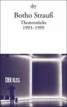 Strauß, Botho Theaterstücke 3. 1993 - 1999
