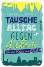 Schmitt, Franziska Tausche Alltag gegen Leben