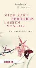 Schwarz, Andrea Mich zart berhren lassen von Dir