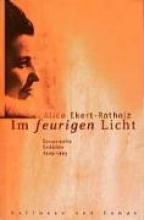 Ekert-Rotholz, Alice Im feurigen Licht
