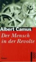 Camus, Albert Der Mensch in der Revolte