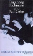 Bachmann, Ingeborg Ingeborg Bachmann und Paul Celan. Poetische Korrespondenzen