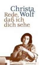 Wolf, Christa Rede, da ich dich sehe