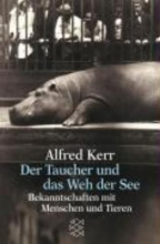 Kerr, Alfred Der Taucher und das Weh der See
