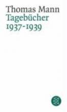 Mann, Thomas Tagebücher 1937 - 1939