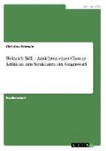 Christina Schmalz Heinrich B ll - Ansichten Eines Clowns - Kritik an Den Strukturen Der Gegenwart
