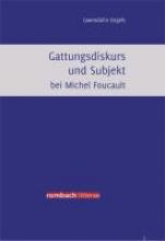 Engels, Gwendolin Gattungsdiskurs und Subjekt bei Michel Foucault