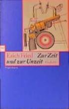 Fried, Erich Zur Zeit und zur Unzeit