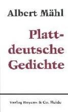Mähl, Albert Gesammelte Werke in Einzelausgaben Plattdeutsche Gedichte