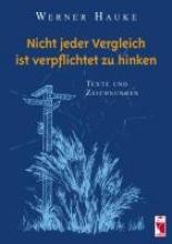 Hauke, Werner Nicht jeder Vergleich ist verpflichtet zu hinken