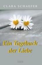 Schaefer, Clara Ein Tagebuch der Liebe
