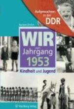 Ehrlich, Norbert Aufgewachsen in der DDR - Wir vom Jahrgang 1953 - Kindheit und Jugend